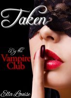 Paranormal Erotica #2 - Taken By The Vampire Club