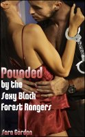 Pounded By #2 - ...The Sexy Black Forest Rangers