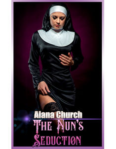 Alana Church - The Nun's Seduction